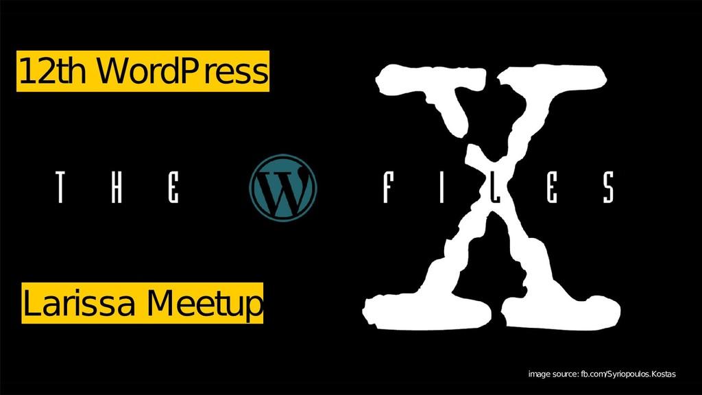 12th WordPress Larissa Meetup image source: fb....