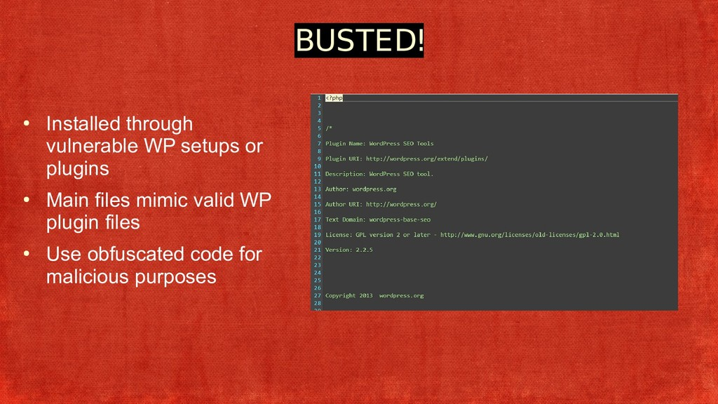 BUSTED! ● Installed through vulnerable WP setup...