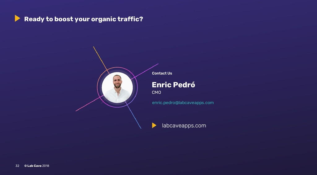 Ready to boost your organic traffic? 32 © Lab C...