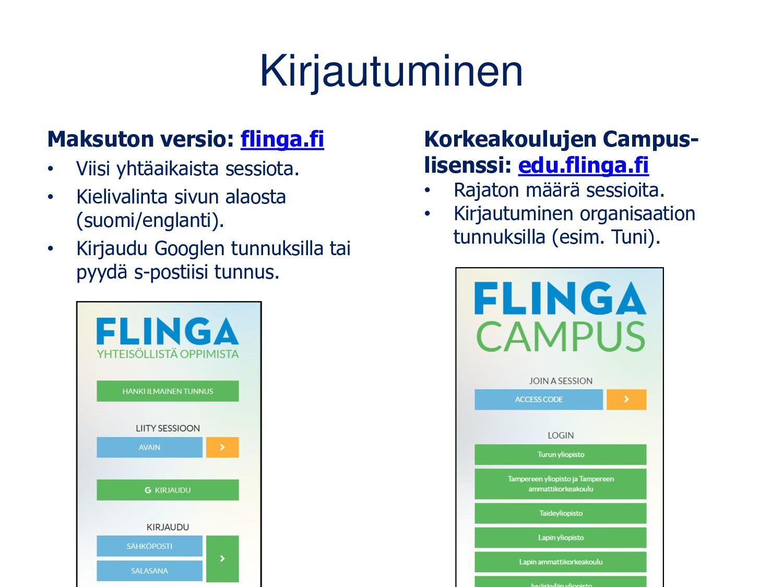 Kirjautuminen Maksuton versio: flinga.fi • Viis...
