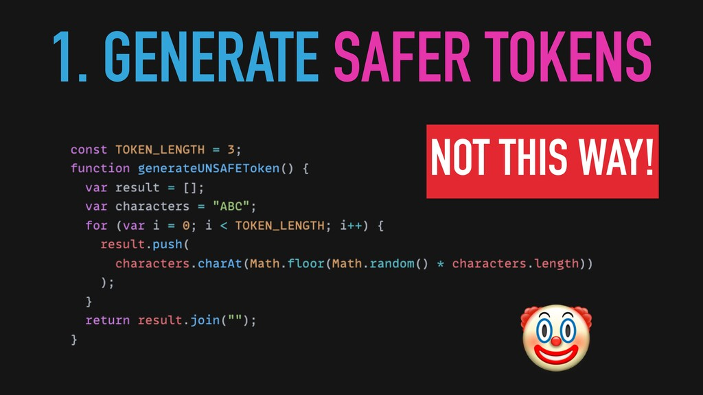 🤡 1. GENERATE SAFER TOKENS NOT THIS WAY!
