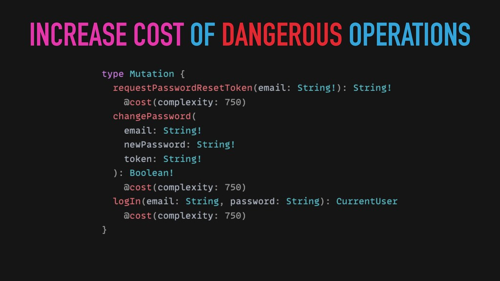 INCREASE COST OF DANGEROUS OPERATIONS