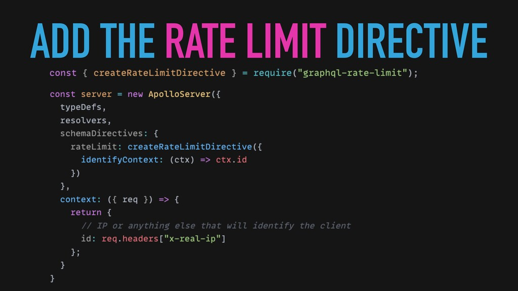 ADD THE RATE LIMIT DIRECTIVE