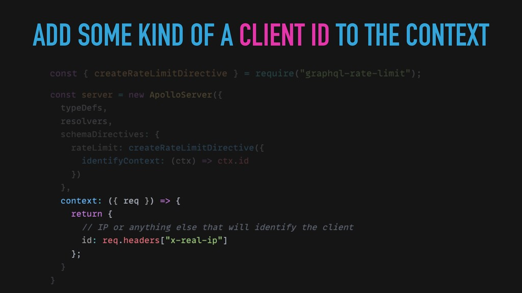 ADD SOME KIND OF A CLIENT ID TO THE CONTEXT
