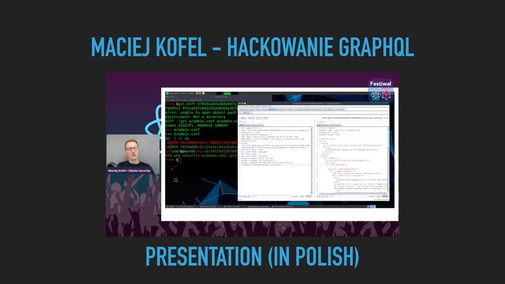 MACIEJ KOFEL - HACKOWANIE GRAPHQL PRESENTATION ...