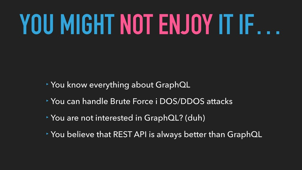 ‣ You know everything about GraphQL   ‣ You can...