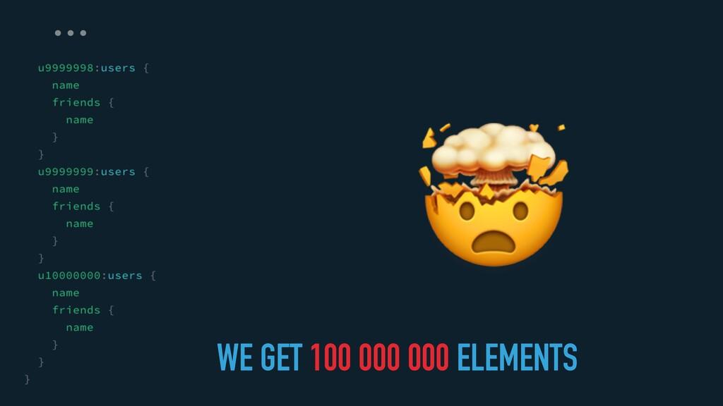 🤯 … WE GET 100 000 000 ELEMENTS