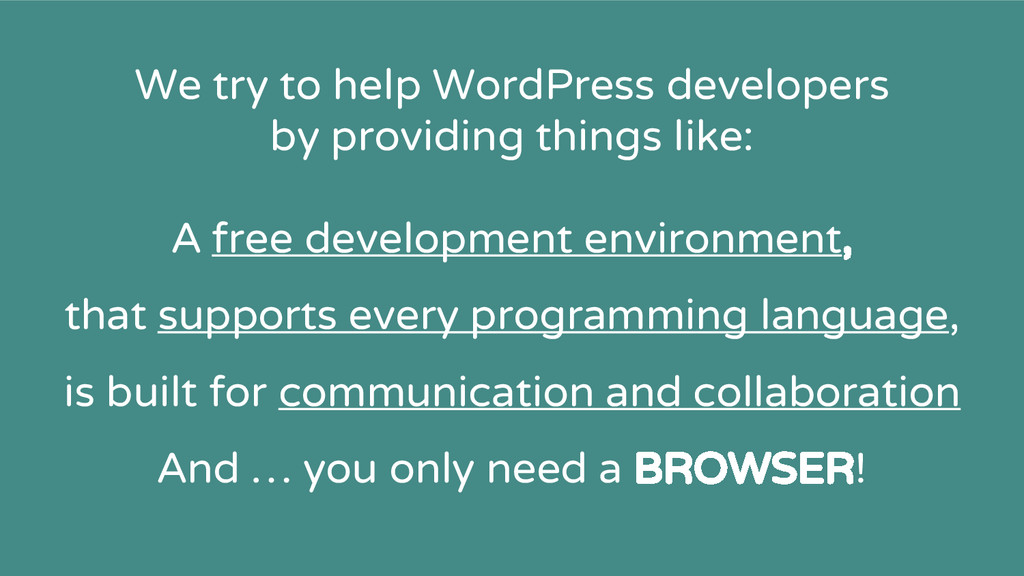We try to help WordPress developers by providin...
