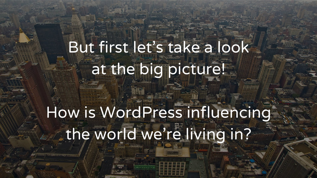 But first let's take a look at the big picture!...