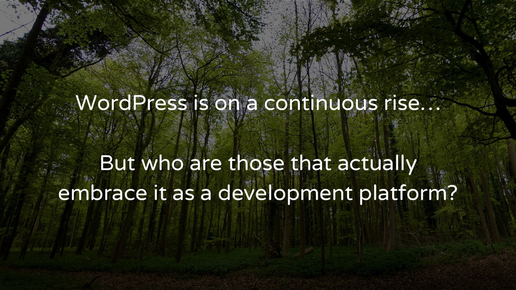 WordPress is on a continuous rise… But who are ...