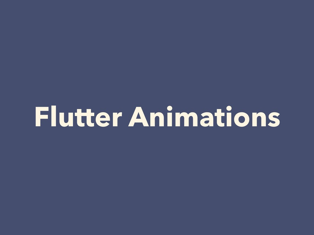 Flutter Animations