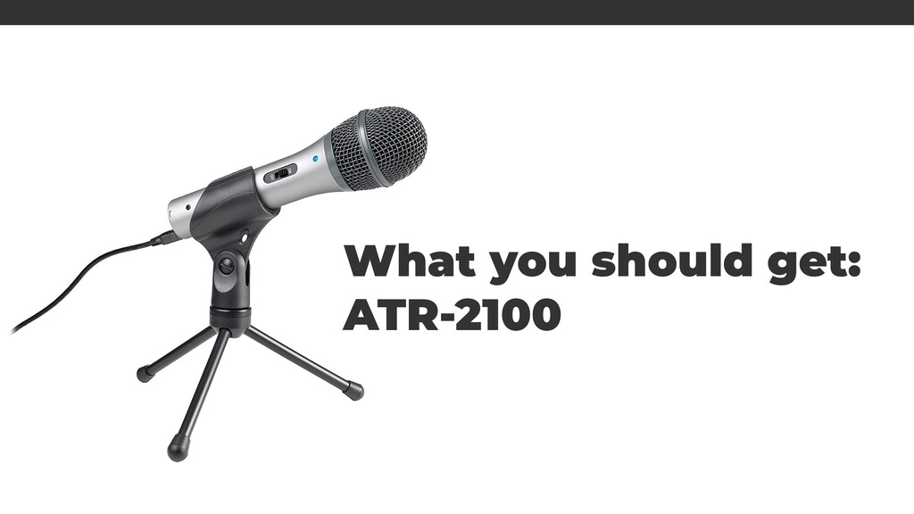 What you should get: ATR-2100