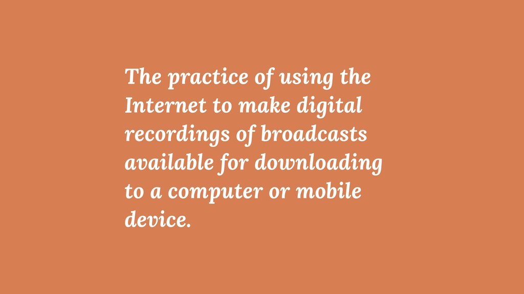 The practice of using the Internet to make digi...