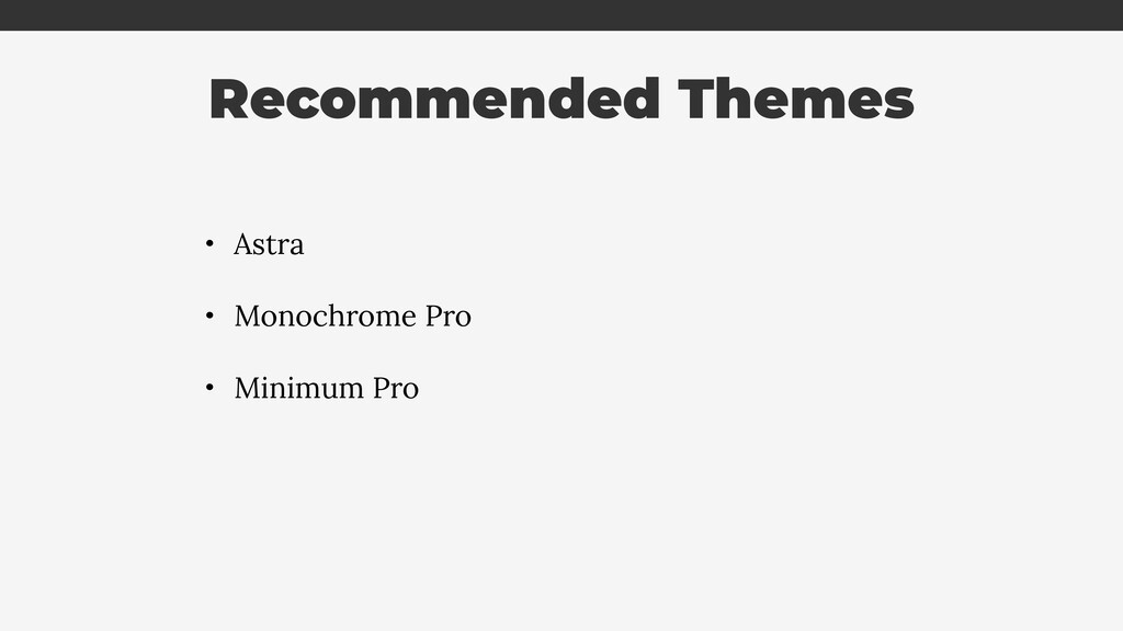 Recommended Themes • Astra • Monochrome Pro • M...