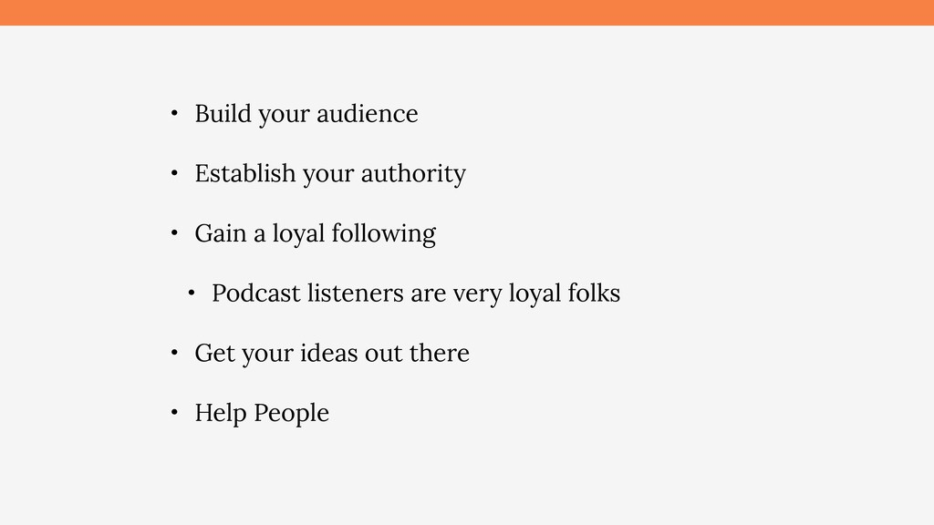 • Build your audience • Establish your authorit...