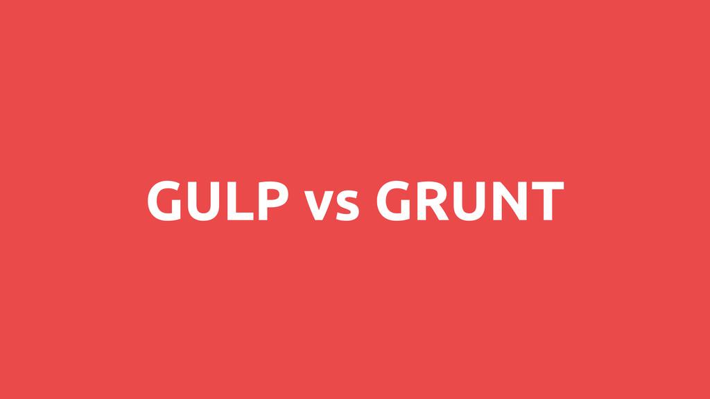 GULP vs GRUNT