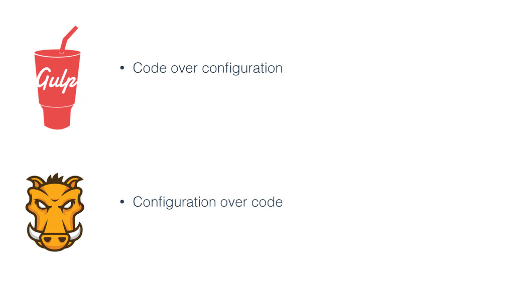 • Code over configuration • Configuration over co...