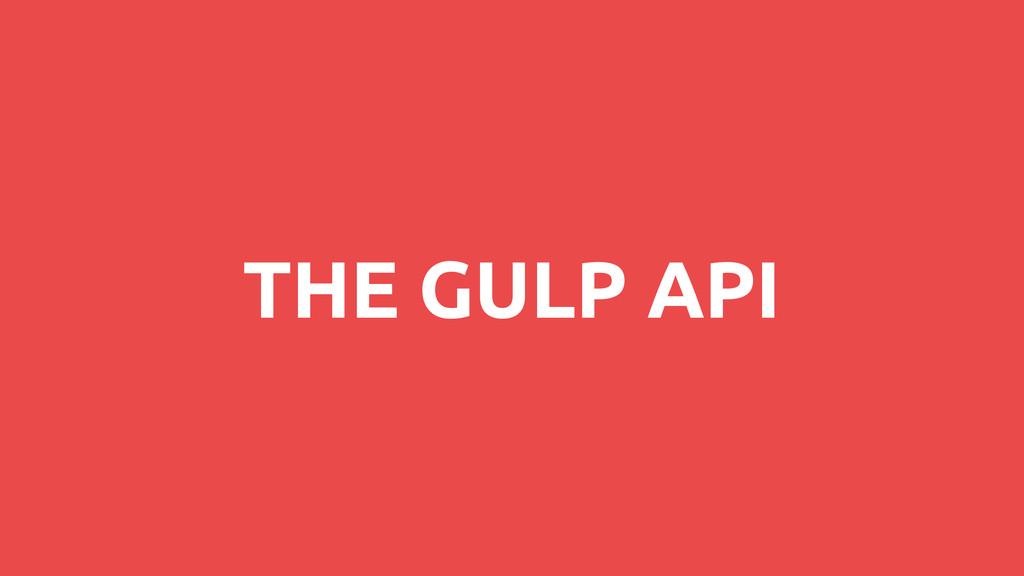 THE GULP API