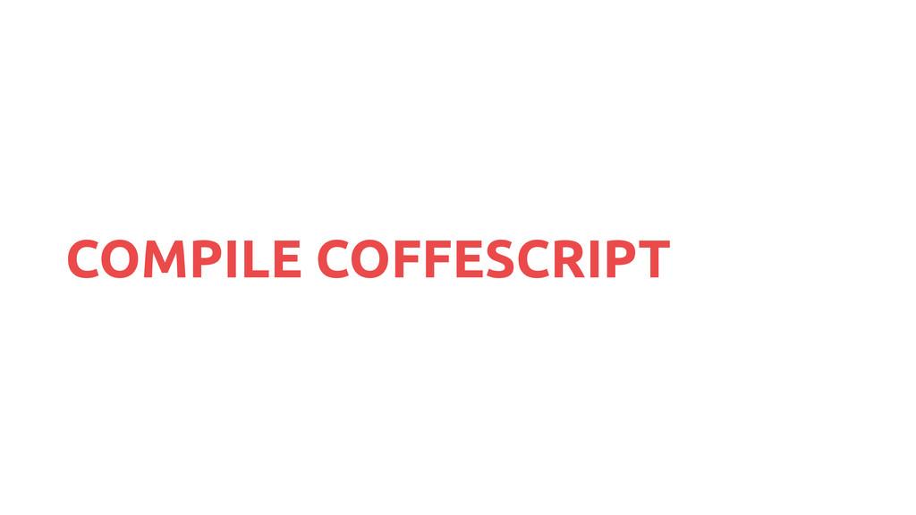 COMPILE COFFESCRIPT