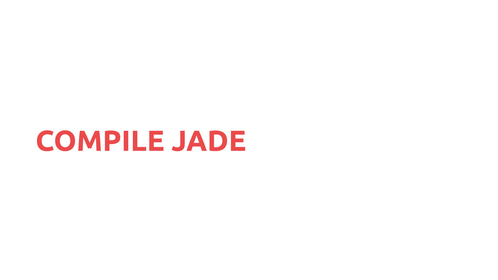 COMPILE JADE