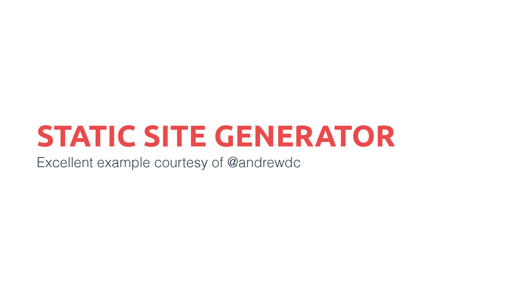 STATIC SITE GENERATOR Excellent example courtes...
