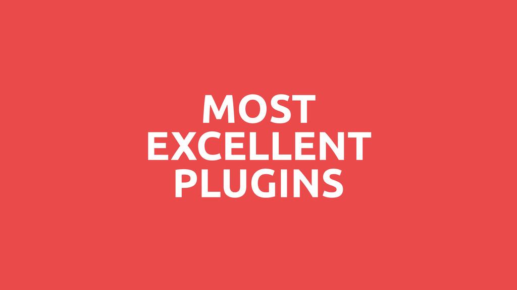 MOST EXCELLENT PLUGINS
