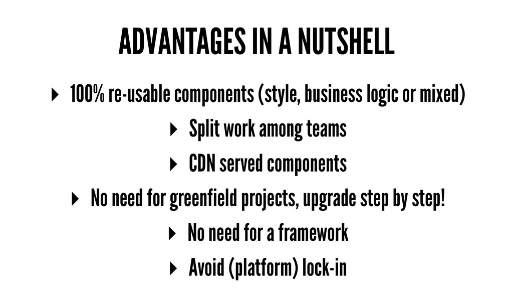 ADVANTAGES IN A NUTSHELL ▸ 100% re-usable compo...