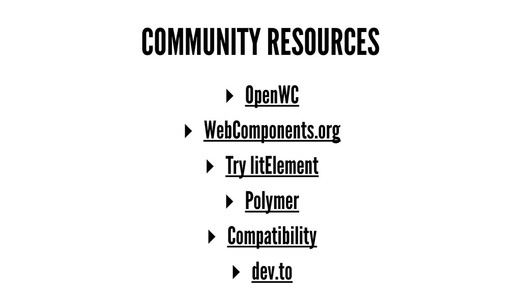 COMMUNITY RESOURCES ▸ OpenWC ▸ WebComponents.or...