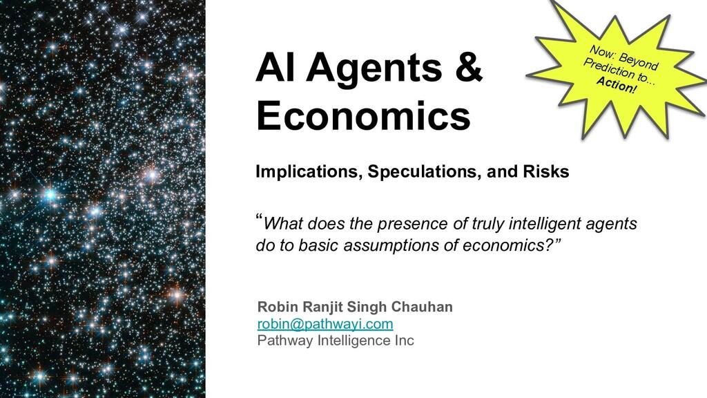 AI Agents & Economics Implications, Speculation...