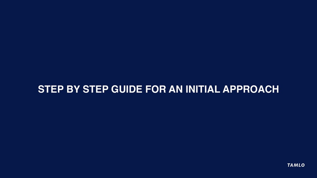 STEP BY STEP GUIDE FOR AN INITIAL APPROACH