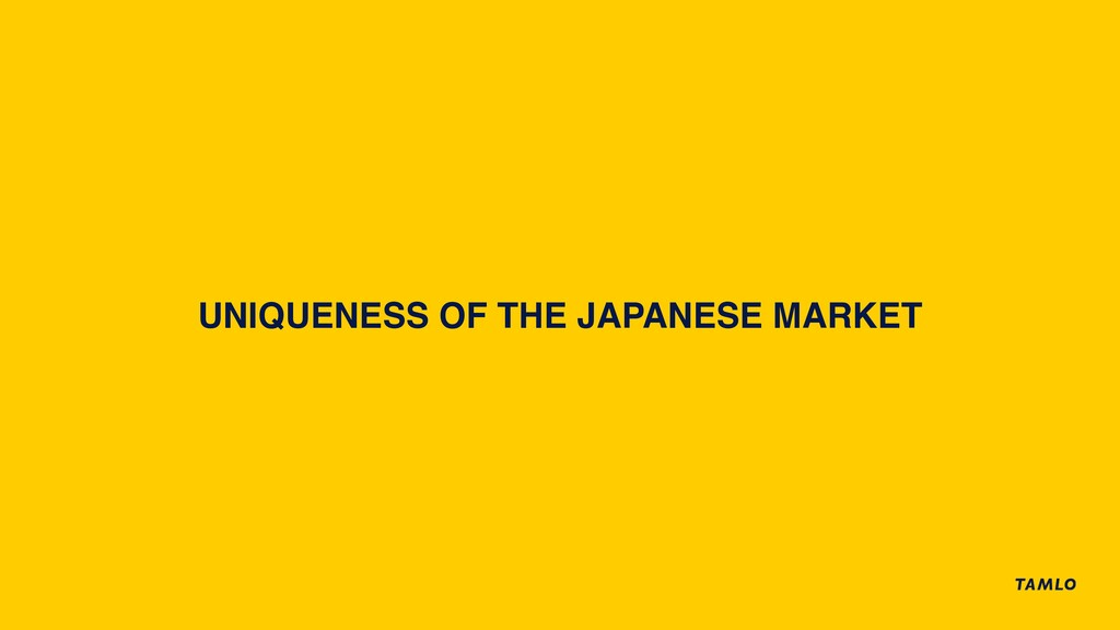 UNIQUENESS OF THE JAPANESE MARKET