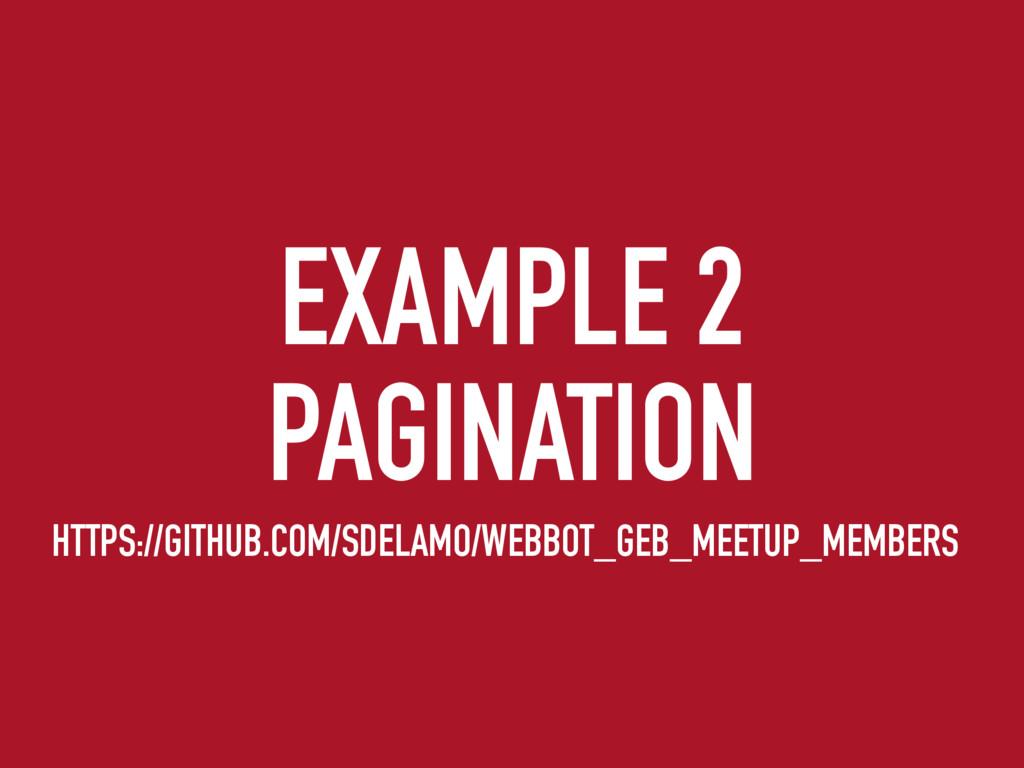 EXAMPLE 2 PAGINATION HTTPS://GITHUB.COM/SDELAMO...