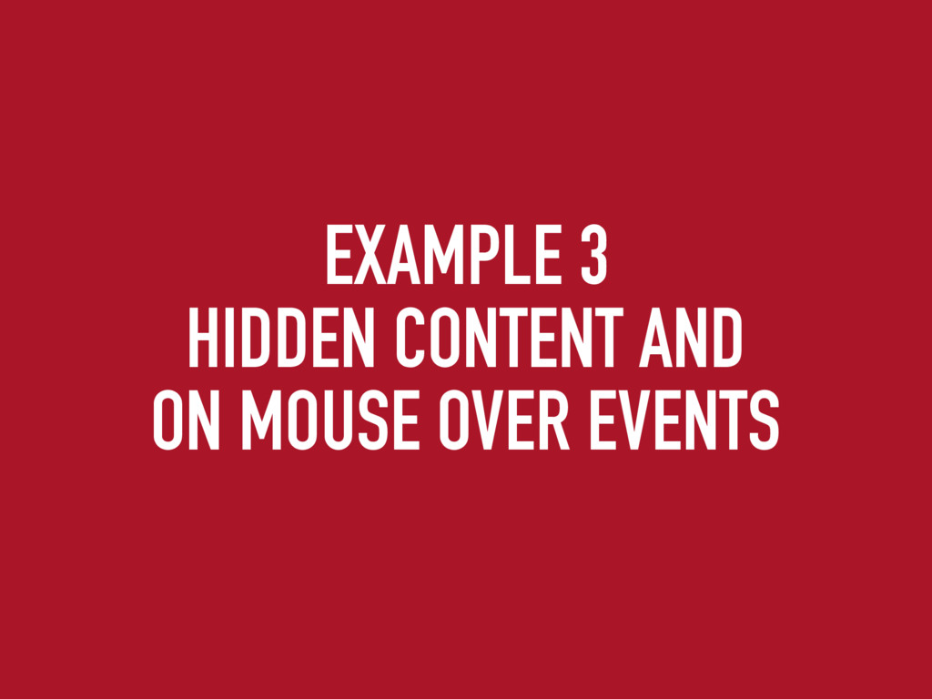 EXAMPLE 3 HIDDEN CONTENT AND ON MOUSE OVER EVEN...
