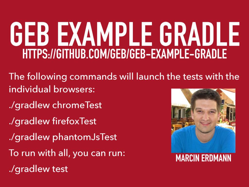 GEB EXAMPLE GRADLE HTTPS://GITHUB.COM/GEB/GEB-E...