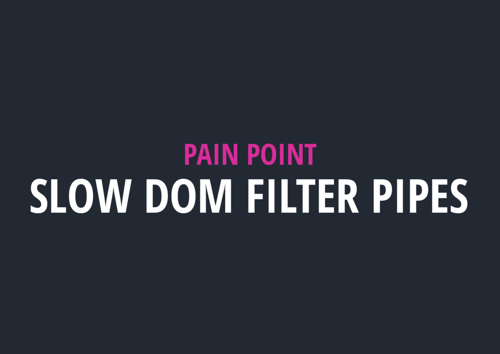 PAIN POINT SLOW DOM FILTER PIPES