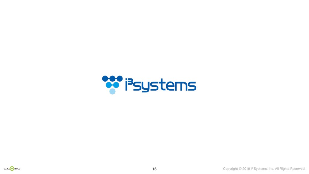Copyright © 2019 i³ Systems, Inc. All Rights Re...