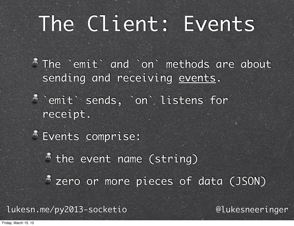 The Client: Events The `emit` and `on` methods ...