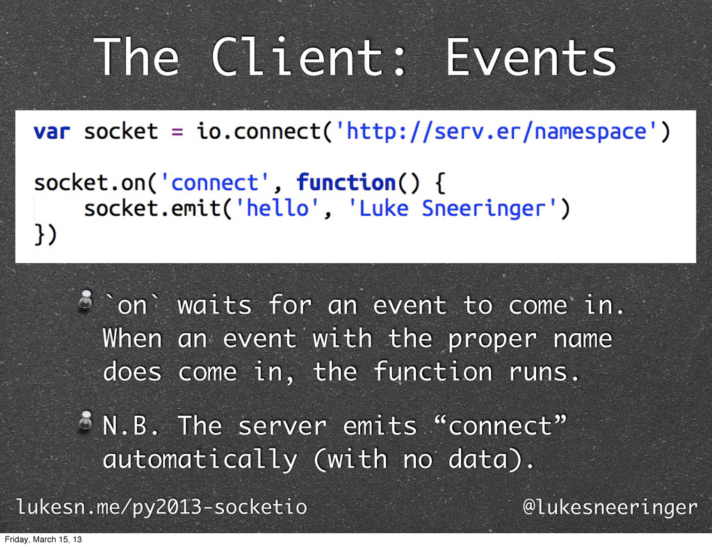 The Client: Events `on` waits for an event to c...