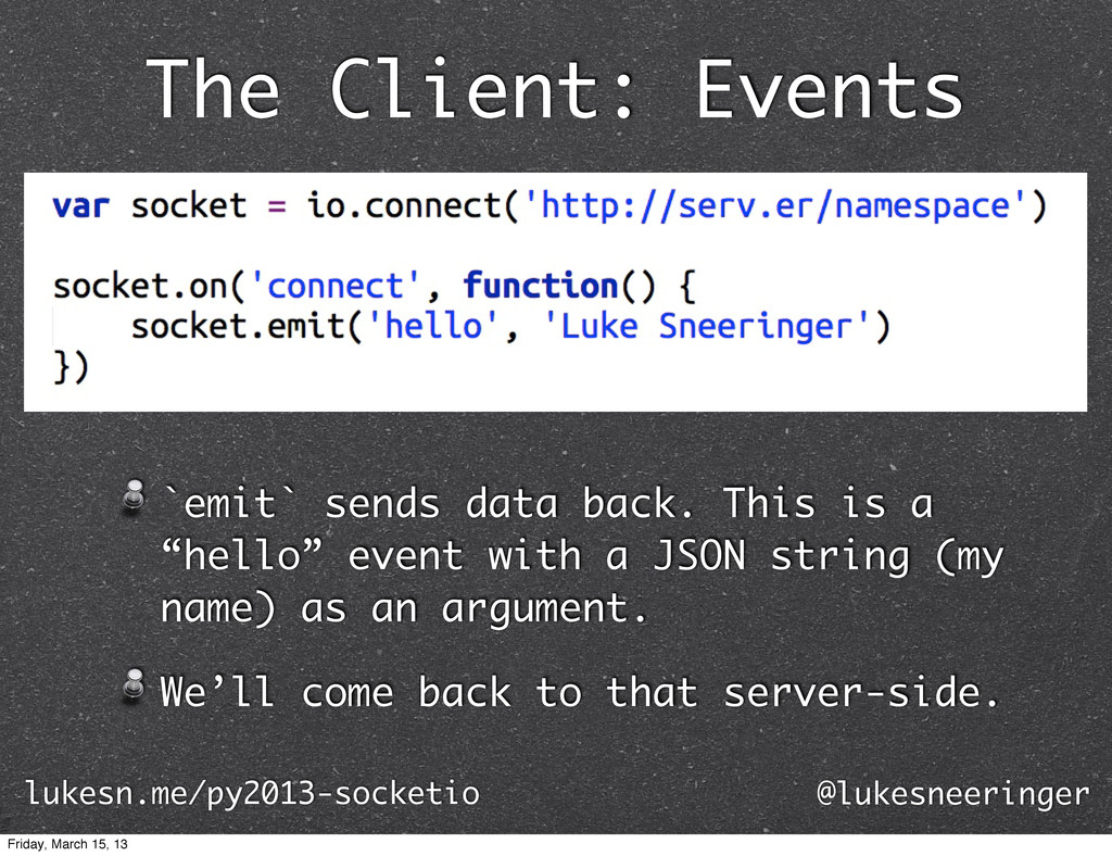 The Client: Events `emit` sends data back. This...
