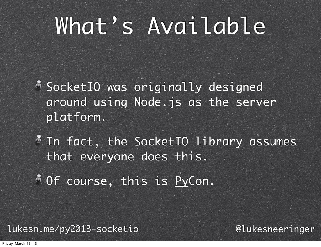What's Available SocketIO was originally design...