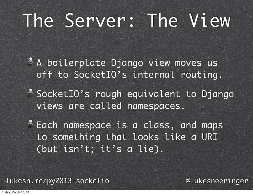 The Server: The View A boilerplate Django view ...