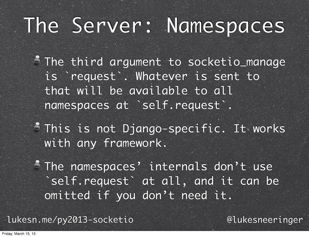 The Server: Namespaces The third argument to so...
