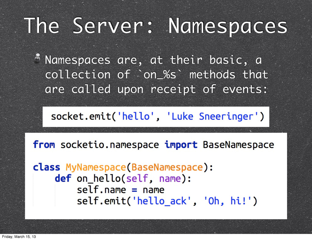 The Server: Namespaces Namespaces are, at their...