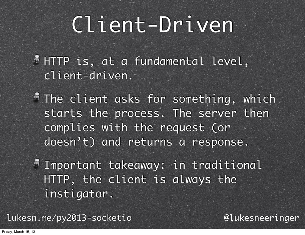Client-Driven HTTP is, at a fundamental level, ...