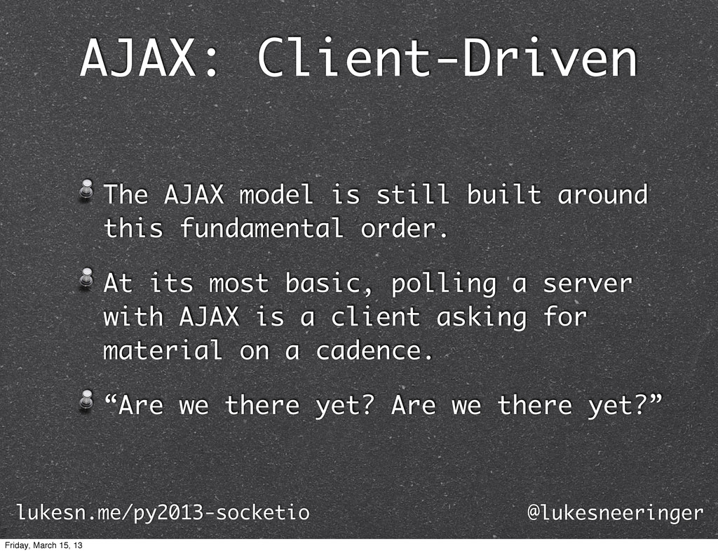 AJAX: Client-Driven The AJAX model is still bui...