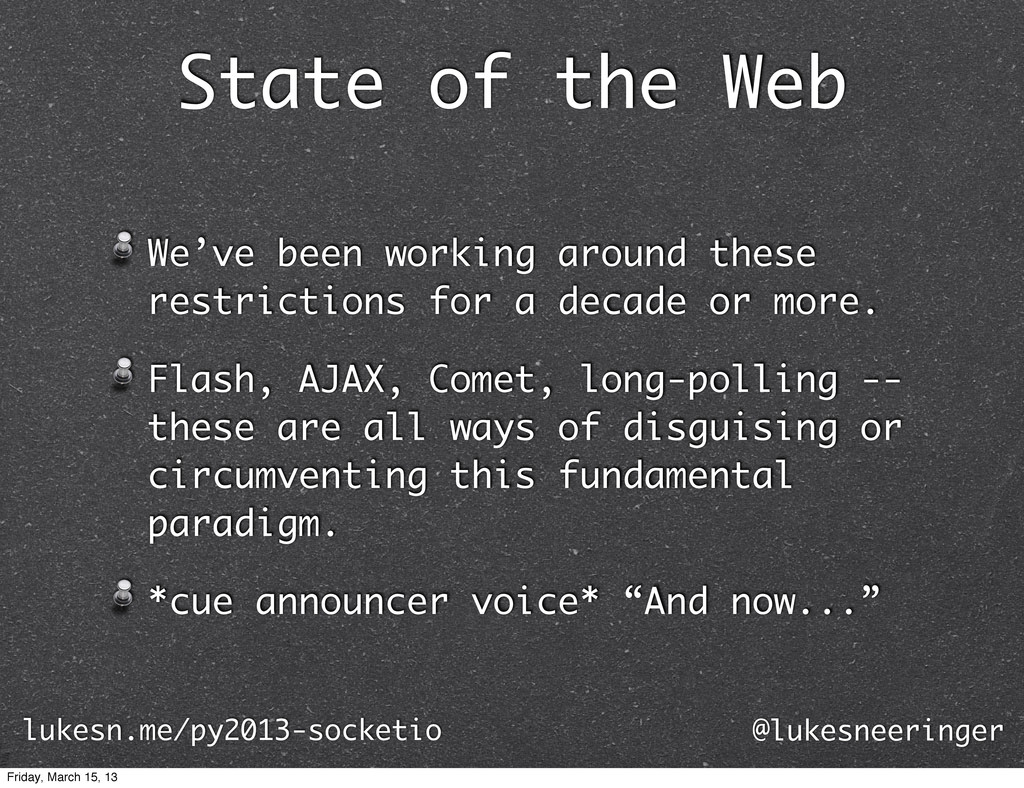 State of the Web We've been working around thes...