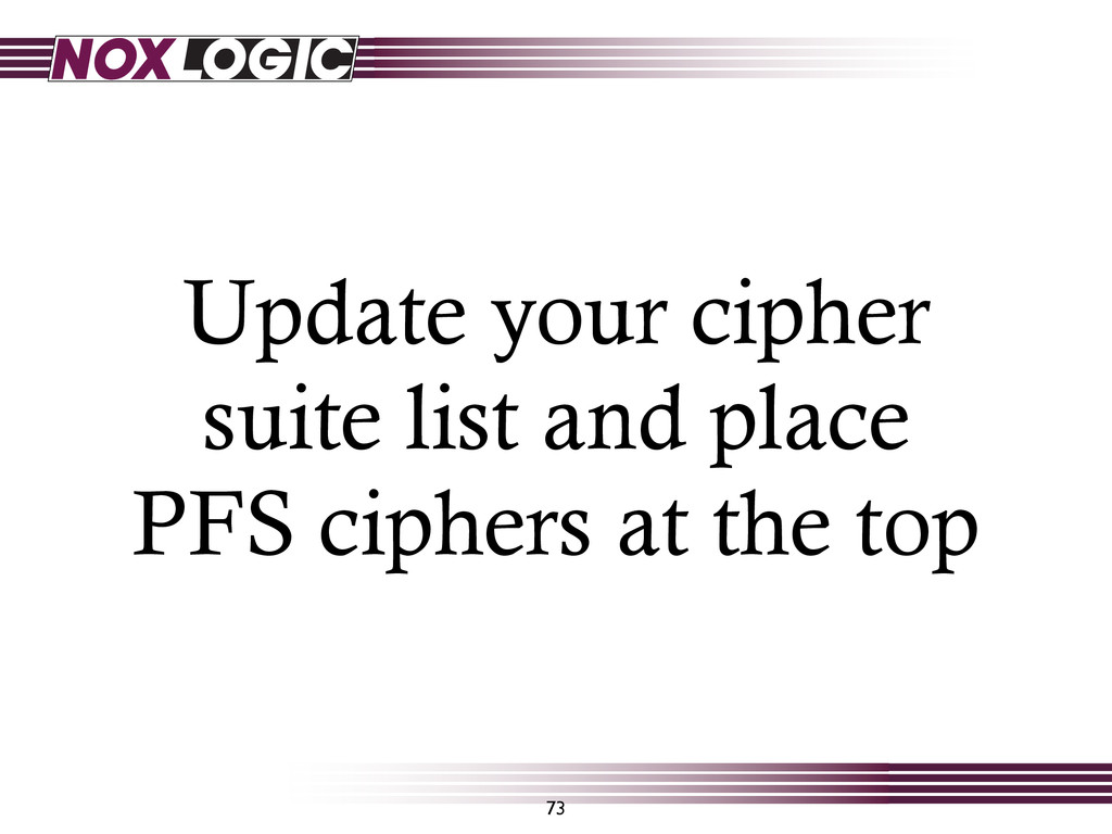 Update your cipher suite list and place PFS cip...