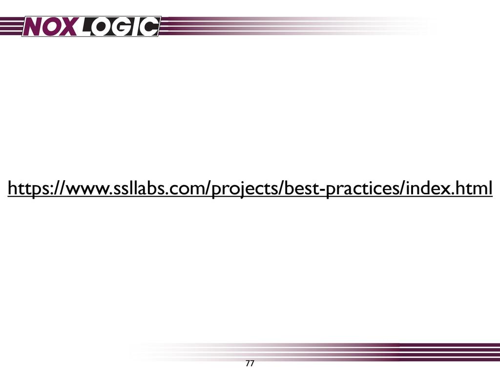 77 https://www.ssllabs.com/projects/best-practi...