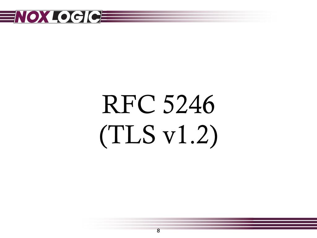 RFC 5246 (TLS v1.2) 8