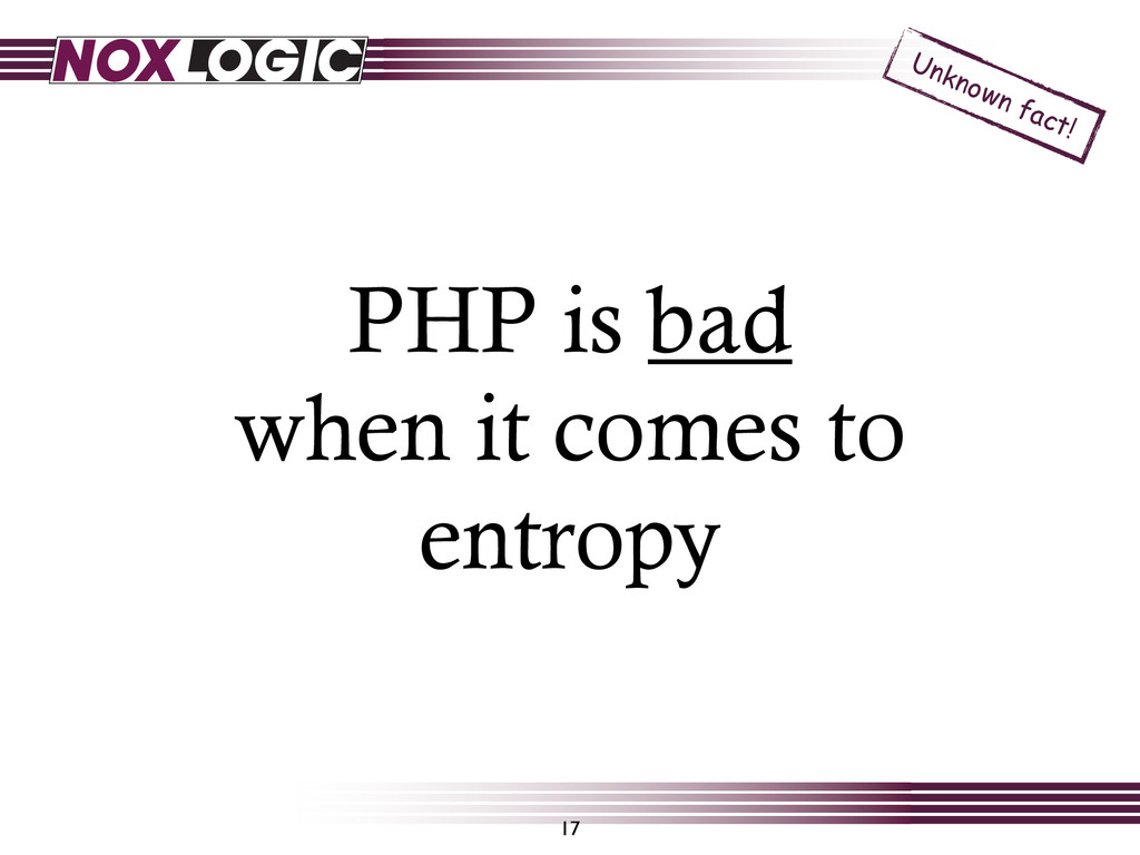 PHP is bad when it comes to entropy 17 Unknown ...
